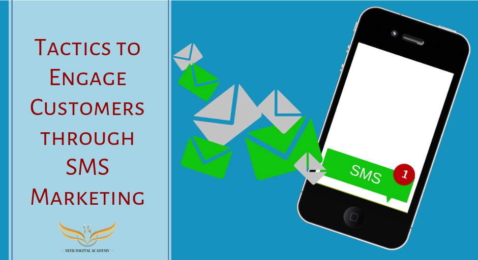 Tactics to Engage Customers through SMS Marketing